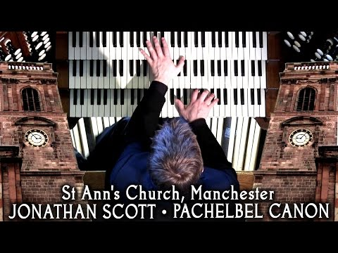 PACHELBEL CANON PERFORMED AT ST ANN'S CHURCH, MANCHESTER - JONATHAN SCOTT (ORGAN SOLO)
