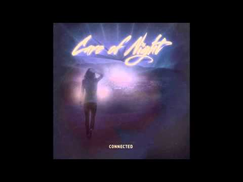 Care Of Night - Connected (2015)