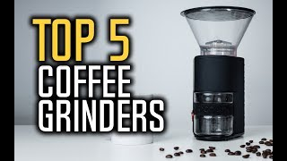Best Coffee Grinders in 2018 - Which Is The Best Coffee Grinder?