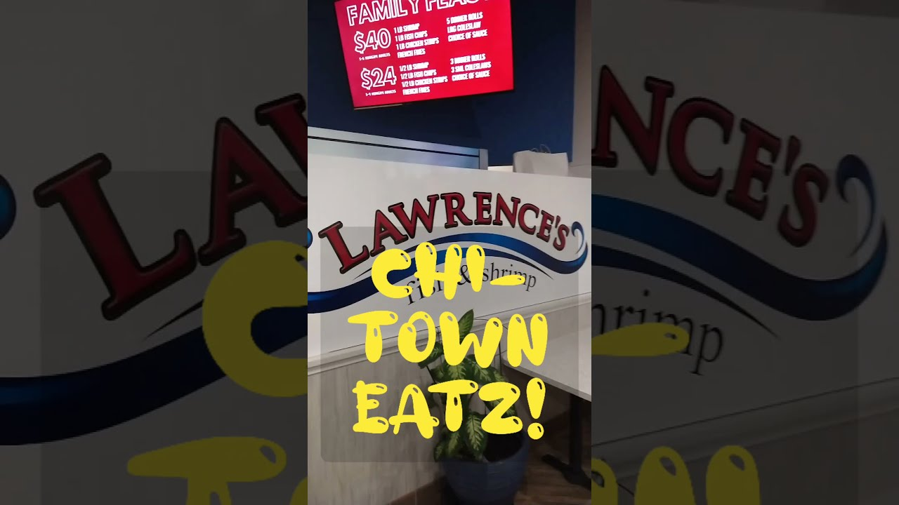 CHI-TOWN EATZ!: Lawrence's Fish & Shrimp🐟🍤
