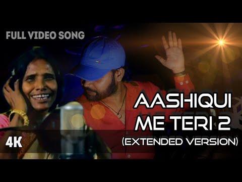 Download Lagu  Aashiqui Me Teri 2 | Ranu Mondal | Himesh | Happy Hardy And Heer | Extended Version | Sandeep Mp3 Free