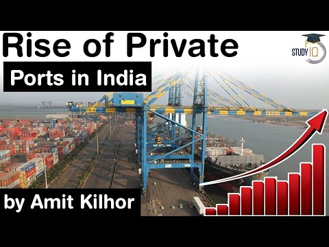 Rise of Private Ports in India, Government Ports vs Private Ports - Economy Current Affairs for UPSC