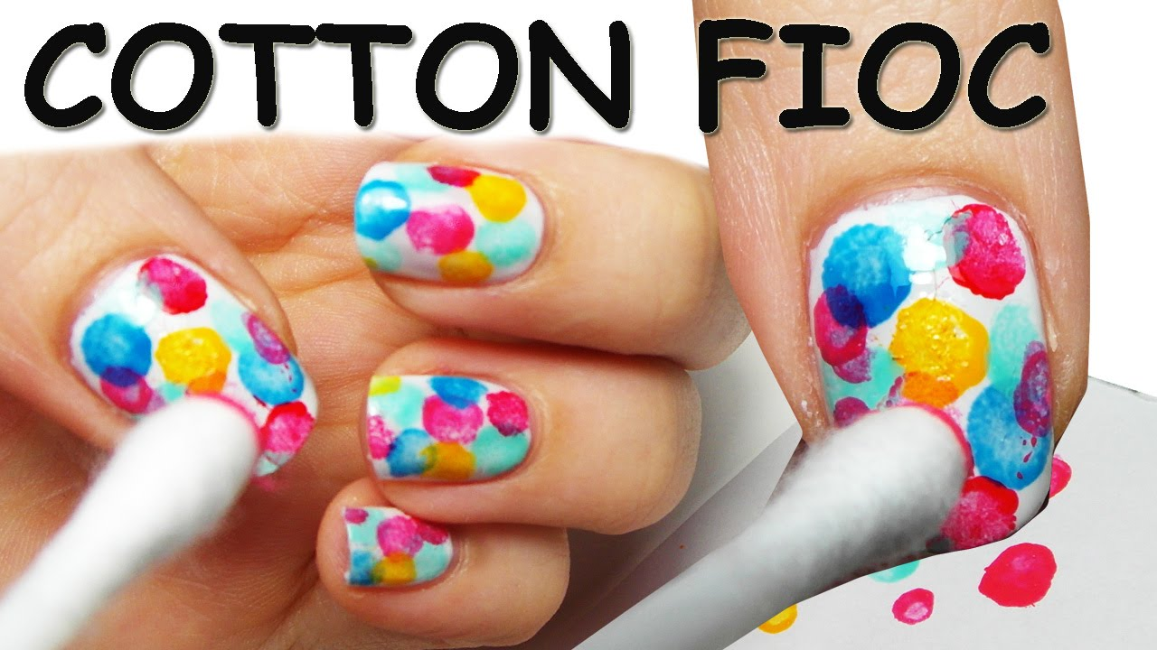 Nail Art TUTORIAL SUPER FACILE con COTTON-FIOC! - YouTube