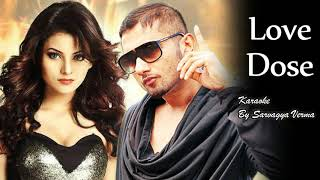 Love Dose Karaoke | Yo Yo Honey Singh | By Sarvagya Verma