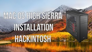 macOS High Sierra Complete Installation on PC