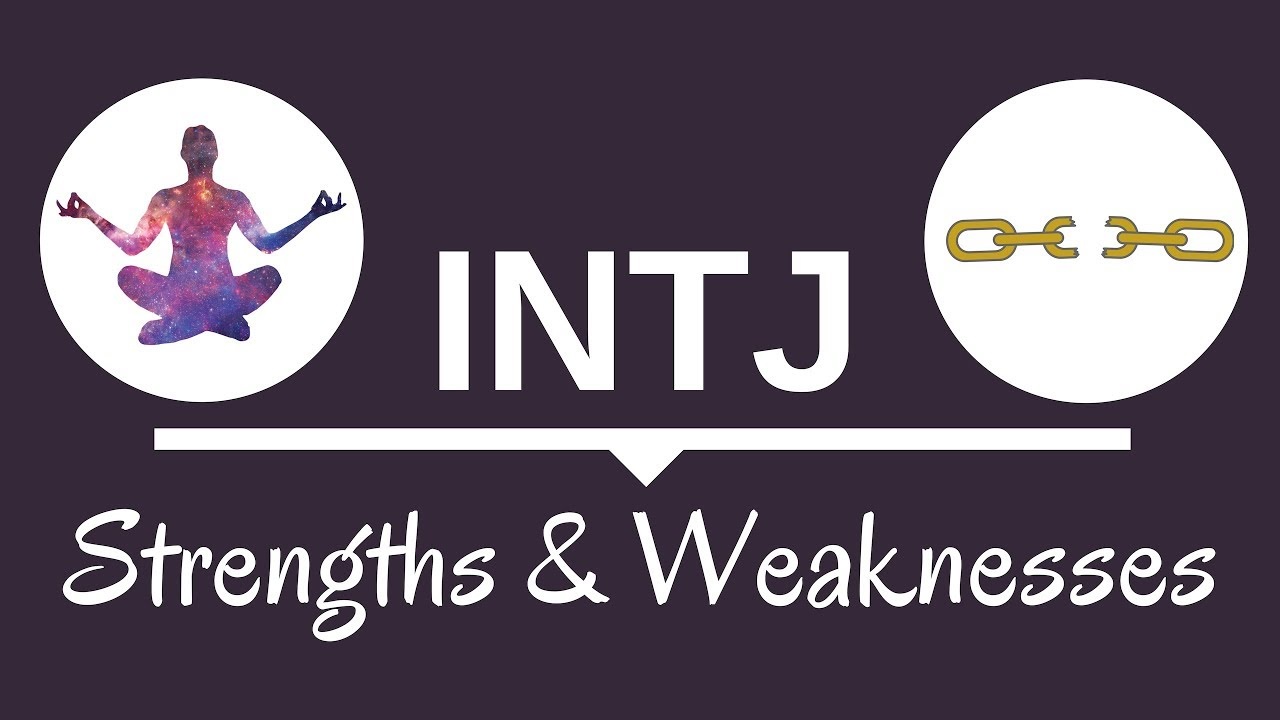 INTJ Strengths and Weaknesses