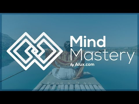 NOW OPEN: Mind Mastery By Alux.com