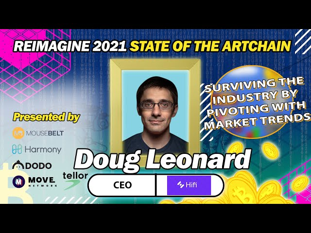 REIMAGINE 2021 - Doug Leonard - CEO of HiFi - NFT's and DeFi will collide