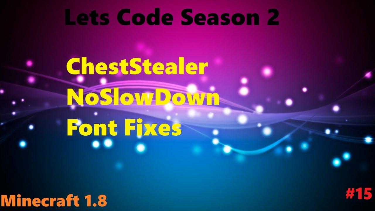 [Lets Code S2 #15] CHEST STEALER, NO SLOW DOWN & FONT FIXES