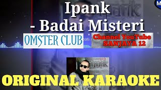 IPANK - Badai Misteri KARAOKE VERSION by Sanjaya 12 Channel