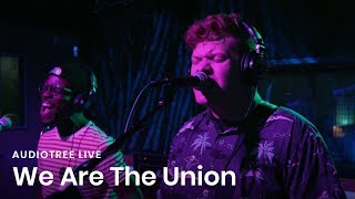 We Are The Union - Self Care | Audiotree Live