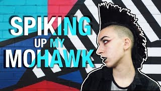 Spiking Up My Mohawk    How To: Punk Hair