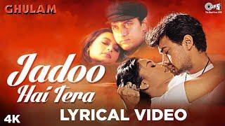 Jadoo Hai Tera [Lyrical ] Ghulam | Aamir Khan & Rani Mukherjee | 90's Most Romantic Songs