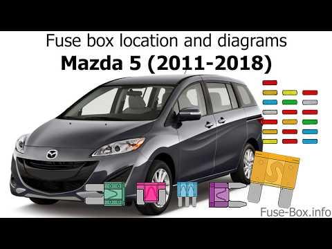 2008 mazda 5 fuse box fuse box location and diagrams mazda 5  2011 2018  youtube  fuse box location and diagrams mazda 5