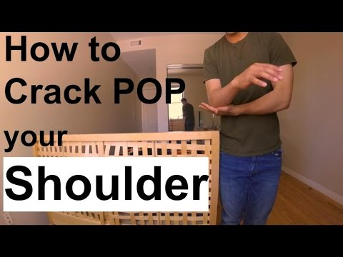 How To Crack Your Shoulder Extreme Pop Self Adjustment