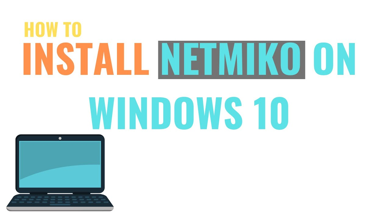 How to install netmiko using PIP on windows 10