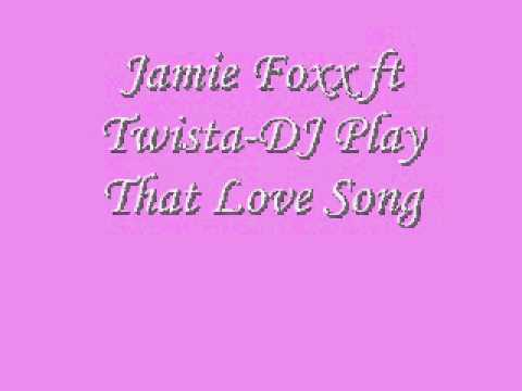 Jamie Foxx ft TwistaDJ Play That Love Song