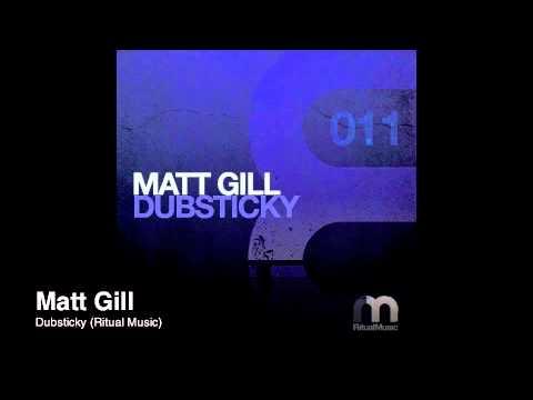 Matt Gill - Dubsticky