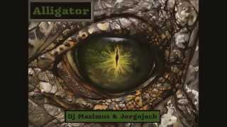 Alligator (Orginal Mix) Dj Maximus & Jorgojack