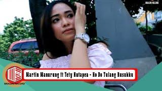 Martin Manurung & Tety Rosalin Hutapea - Ho Do Tulang Rusukku [OFFICIAL]