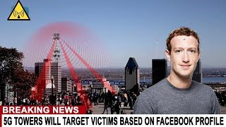 BREAKING: 5G TOWERS WILL TARGET VICTIMS BASED ON FACEBOOK PROFILE - NO ESCAPING PHASED ARRAY ANTENNA