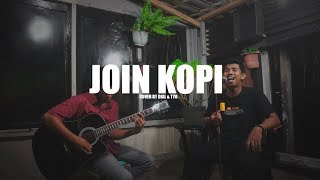 Blackout - Join Kopi ( Cover by, Dial & Tio )