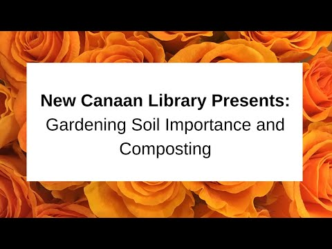 Organic Gardening Soil Importance and Composting April 11 2015