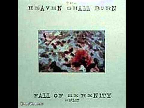 Heaven Shall Burn / Fall Of Serenity - Split LP [FULL ALBUM] (1999)