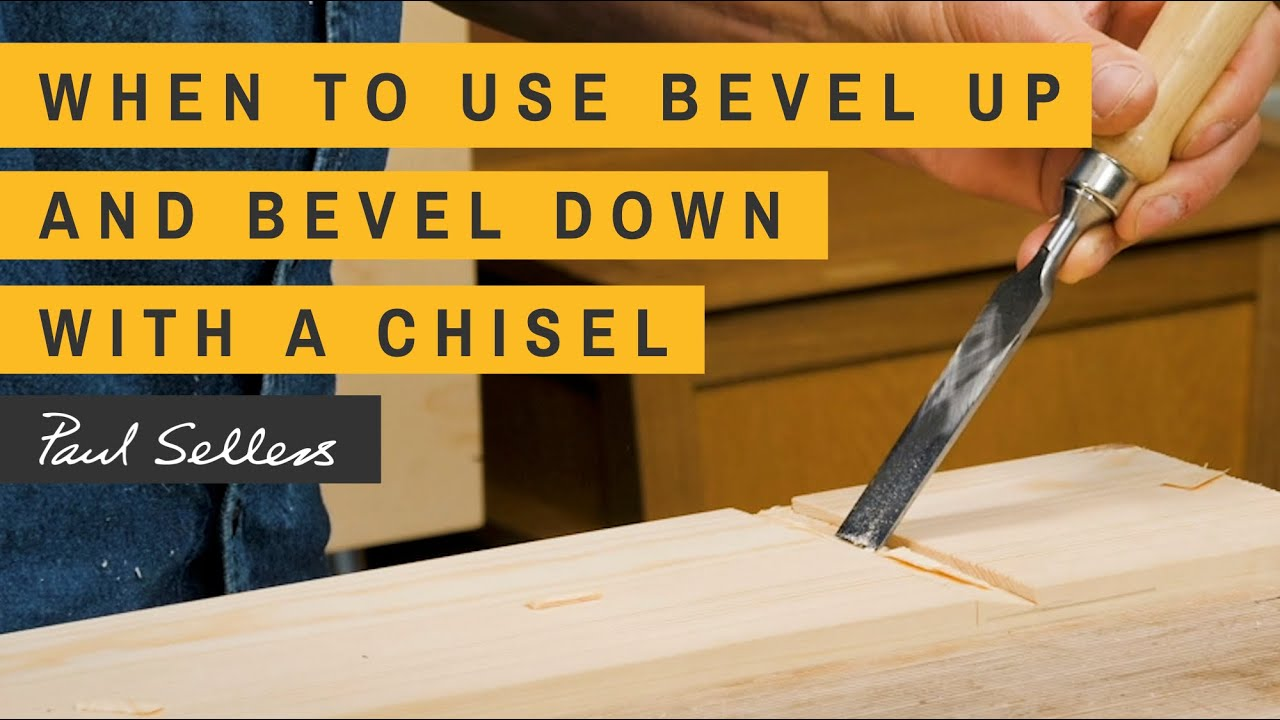 When to use Bevel up or Bevel Down with a Chisel | Paul Sellers
