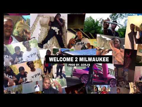 Welcome 2 Milwaukee (Prod by Gorjis)