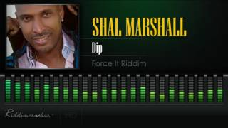 Shal Marshall - Dip (Force It Riddim) [Soca 2017] [HD]