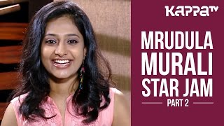 Mrudula Murali - Star Jam (Part 2) - Kappa TV