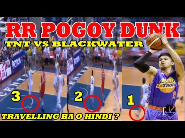 RR Pogoy Nag DUNK | Traveling nga ba o Hindi? | TNT vs Blackwater Elite