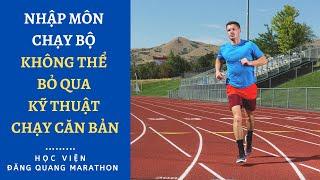 Hướng dẫn Kỹ thuật căn bản trong chạy bộ: Chạy bộ đúng cách: Học Viện Đăng Quang Marathon
