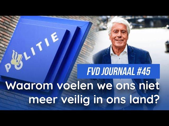 Waarom voelen we ons niet meer veilig in ons land? met Klaas Wilting - FVD Journaal #45