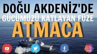 Doğu Akdeniz'de Yeni Yerli Gücümüz - ATMACA Gemisavar Füzesi