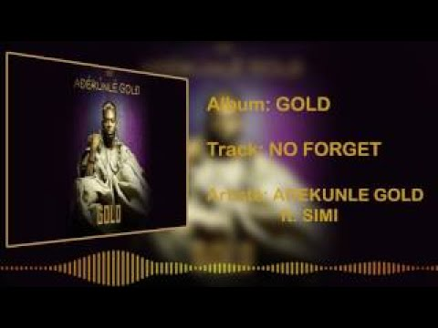 Adekunle Gold No Forget [Official Audio] ft. SIMI