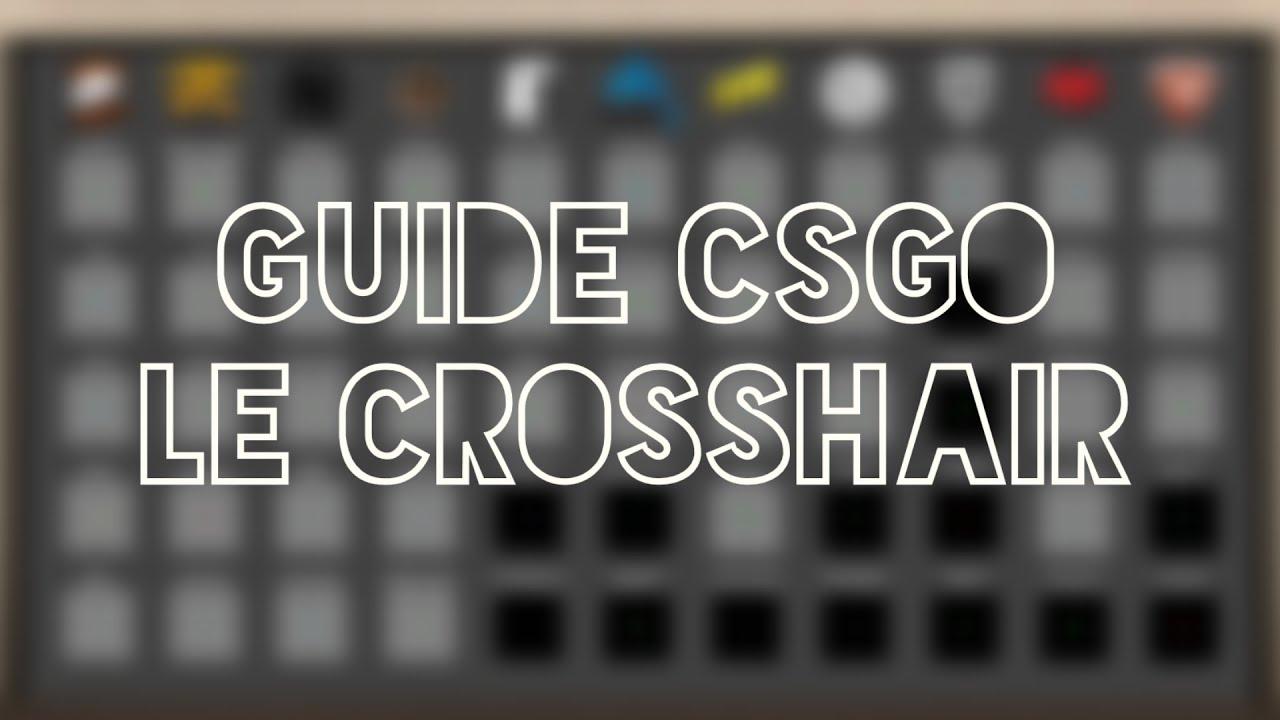 Guide CSGO : Le crosshair