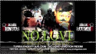 Turbulence Ft. Kalcium - No Love [Emotion Riddim] Sept 2013