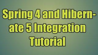 109.Spring 4 and Hibernate 5 Integration Tutorial