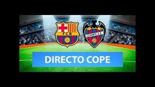(SOLO AUDIO) Directo del Barcelona 3-0 Levante en Tiempo de Juego COPE