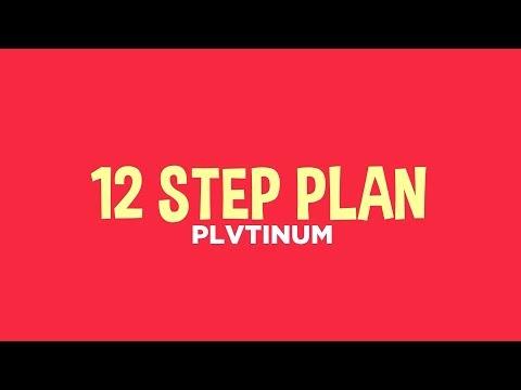 PLVTINUM - 12 Step Plan (Lyrics)