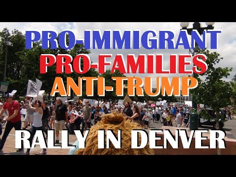 Rocky Mountain Heisenberg (Pt. 6) - Anti-Trump Rally, Denver: Families Belong Together