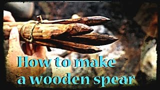 How To Make A Wooden Spear