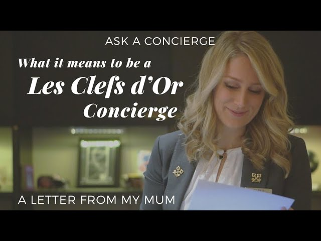 What it Means to be a Les Clefs d'Or Concierge - A Letter From My Mum