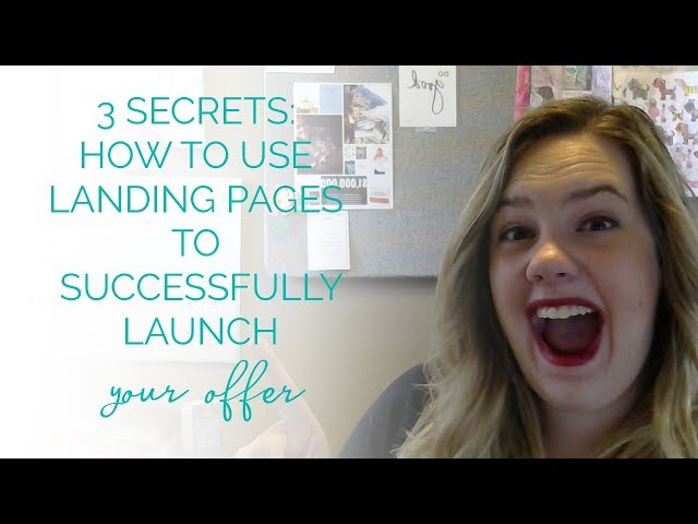 3 Secrets How To Use Landing Pages To Successfully Launch Your Offer