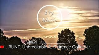 BUNT - Unbreakable ft. Clarence Coffee Jr. [1Hour]