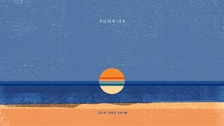 Gym and Swim - Sunrise (Official Audio)