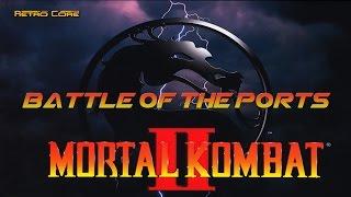 Battle of the Ports - Mortal Kombat II モータルコンバット II (Show #57) 60fps