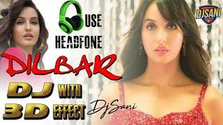 DJ WiTH 3D EFFECT   DILBAR DILBAR   DJ SANI   MP3 & FLP DOWNLOAD